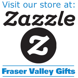 Fraser Valley Gifts on Zazzle
